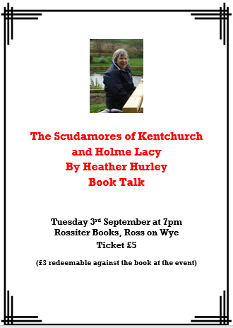 Heather Hurley talk on The Scudamores of Kentchurch