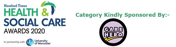 Hereford Times: Hereford Times' Health & Social Care Awards 2020 Care Hero Award kindly sponsored by Care Hero Herefordshire County Council