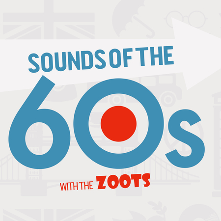 Sounds of the Sixties Show featuring The Zoots