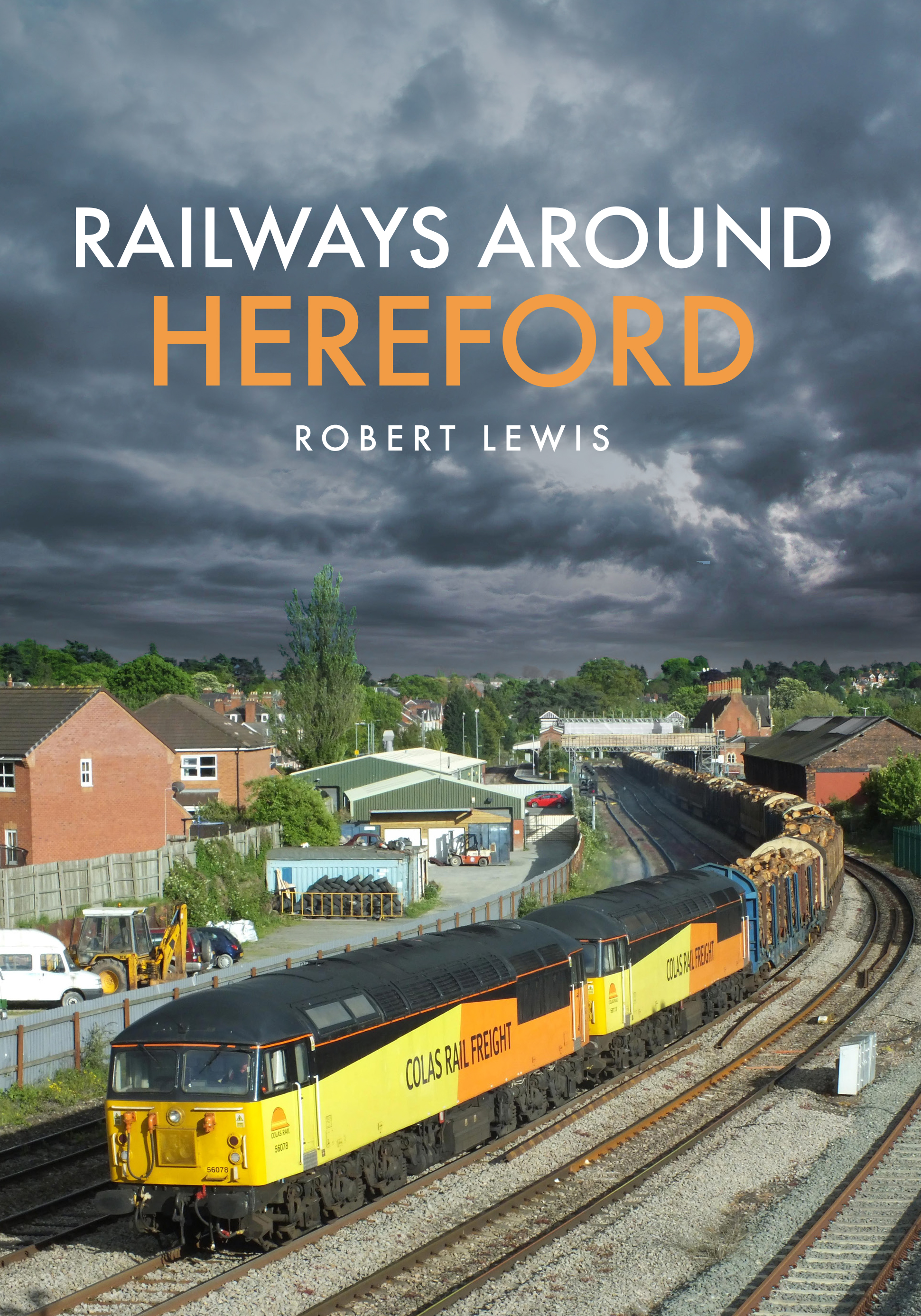 Robert Lewis Railways Around Hereford